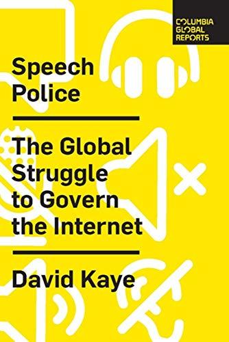 Speech Police: The Global Struggle to Govern the Internet (Columbia Global Reports) por David Kaye
