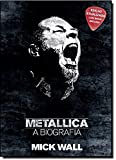 Metallica. A Biografia