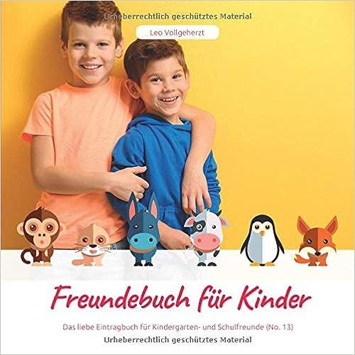 vollgeherzt: Freundebuch für Kinder: Das liebe Eintragbuch für Kindergarten- und Schulfreunde (No. 13)