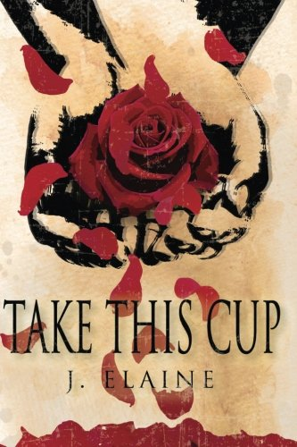 Take This Cup: Overcoming Your Garden of Gethsemane Moments