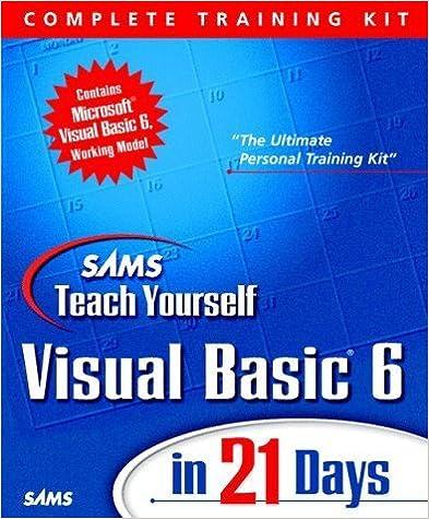 Ebook pour télécharger gratuitement kindle Sams Teach Visual Basic 6 in 21 Days, Complete Training Kit by Perry, Greg M. (1999) Paperback PDF ePub