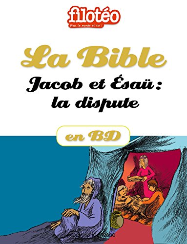 La Bible En BD, Jacob Et Esau: La Dispute Filotéo Doc French Edition