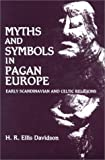 img - for Myths and Symbols in Pagan Europe: Early Scandinavian and Celtic Religions by H. R. Ellis Davidson (1989-12-01) book / textbook / text book