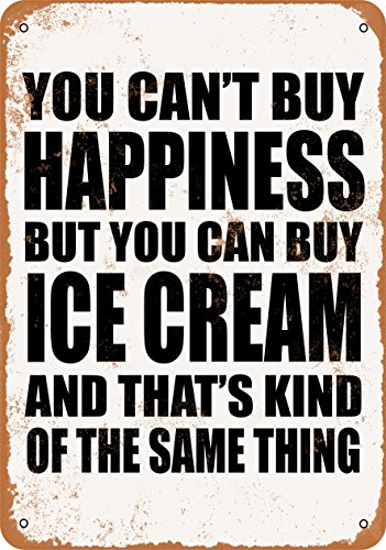 Wall-Color 9 x 12 METAL SIGN - You Can't Buy Happiness But You Can Buy Ice Cream - Vintage Look Reproduction