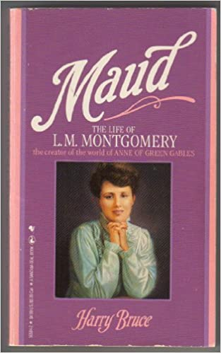 Maud: The Life of L.M. Montgomery, the creator of the world of Anne of Green Gables