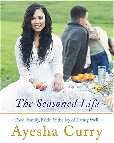 Curry Cookbook - The Seasoned Life: Food, Family, Faith, and the Joy of Eating Well