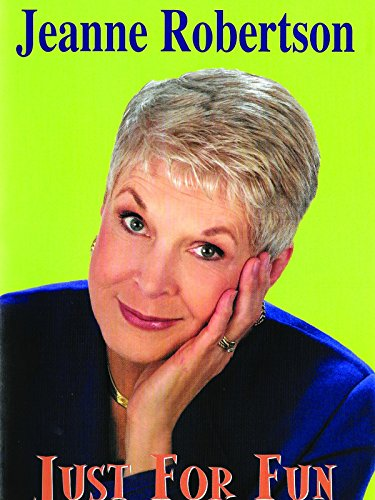 Jeanne Robertson - Just For