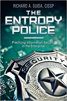 The Entropy Police: Practicing Information Security in the Enterprise