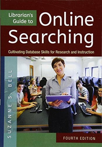 Librarian's Guide to Online Searching: Cultivating Database Skills for Research and Instruction, 4th Edition [Suzanne S. Bell] (Tapa Blanda)