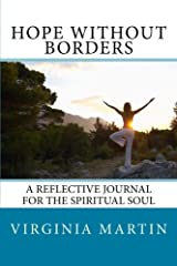 Hope Without Borders: A Reflective Journal For The Spiritual Soul (Without Borders Inspirational Series) Paperback