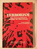 Terrorism: The Executive's Guide to Survival