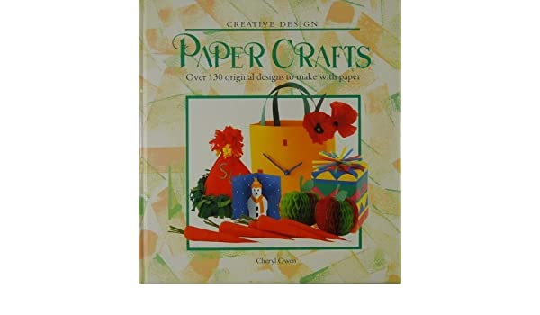 PAPER CRAFTS (Creative Design): Amazon.es: Owen, Cheryl: Libros en idiomas extranjeros