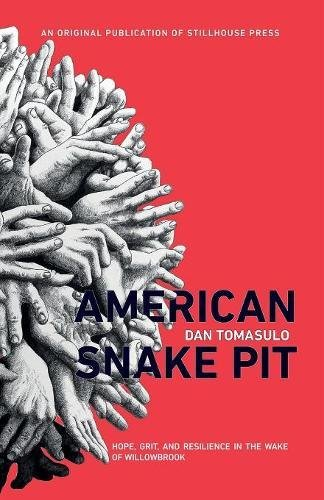 American Snake Pit: Hope, Grit, and Resilience in the Wake of Willowbrook (Diva Snake)