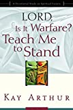 Lord, Is It Warfare? Teach Me to Stand: A Devotional Study on Spiritual Victory