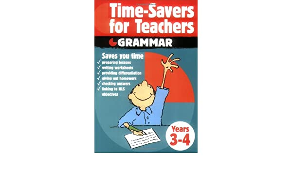 Time-savers for Teachers: Years 3-4: Grammar, Years 3-4 ...