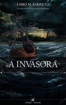 A Invasora por [Barreto, Fábio M.]