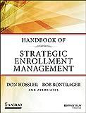 Handbook of Strategic Enrollment Management (Jossey-Bass Higher and Adult Education (Hardcover))