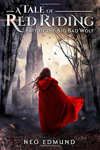 Download A Tale of Red Riding,: Fate of the Big Bad Wolf (The Alpha Huntress Series) (Volume 2) pdf epub