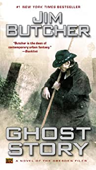 Ghost Story (The Dresden Files, Book 13) by [Butcher, Jim]