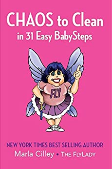 CHAOS to Clean: in 31 Easy BabySteps by [Cilley, Marla]