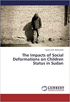 The Impacts of Social Deformations on Children Status in Sudan