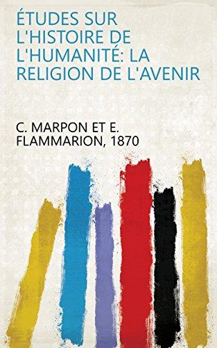 Études sur l'histoire de l'humanité: La religion de l'avenir (French Edition)