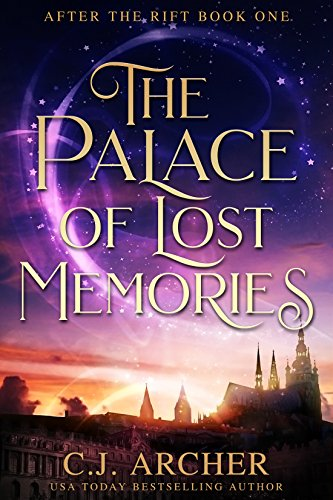 The Palace of Lost Memories (After the Rift Book 1) by [Archer, C.J.]