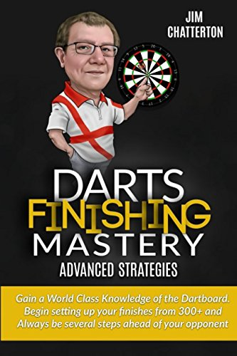 Darts Finishing Mastery: Advanced Strategies (Volume (Four Darts)
