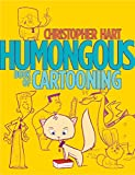 Humongous Book of Cartooning (Christopher Hart's Cartooning)