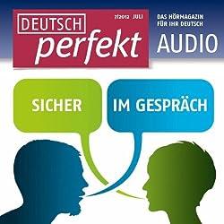Deutsch perfekt Audio - Sicher im Gespräch. 7/2012