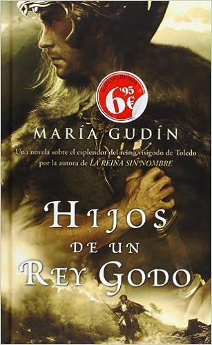 Hijos de un rey godo (El Sol del reino Godo 2): Amazon.es: Gudín, María: Libros