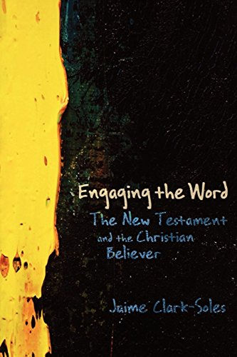 Engaging the Word: The New Testament and the Christian...