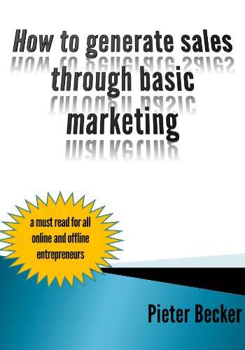 How to generate sales through basic marketing (a must read for all online and offline entrepreneurs)