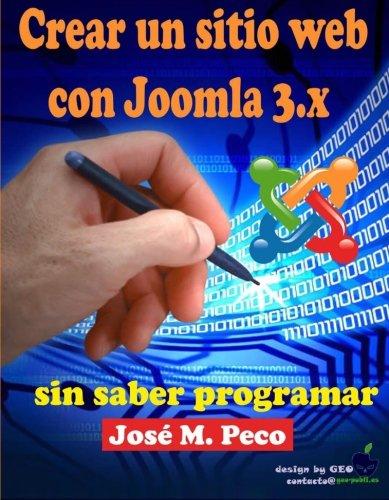 Crear un sitio web con Joomla 3.x: Sin saber programar por Jose M. Peco