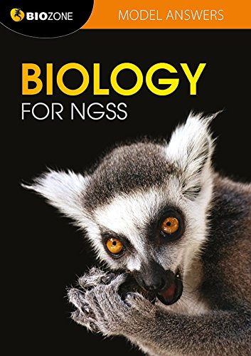 Biology for NGSS: Model Answers 2016 by Biozone International Ltd