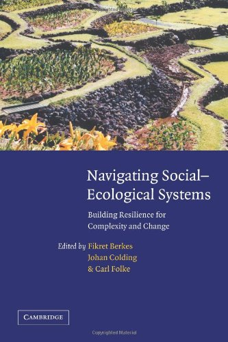 Navigating Social-Ecological System: Building Resilience for Complexity and Change