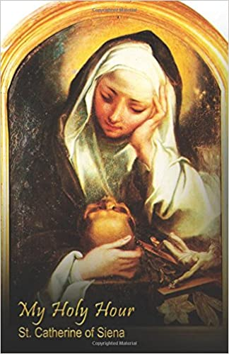 My Holy Hour St Catherine Of Siena A Devotional Prayer Journal