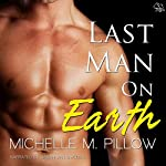 Last Man on Earth | Michelle M. Pillow