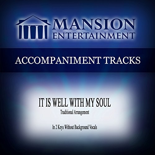 It Is Well with My Soul (Traditional) [Accompaniment - Tracks Gospel Accompaniment