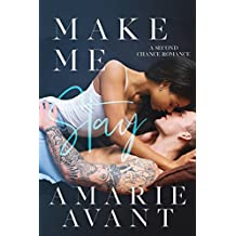 Make Me Stay: A Second Chance Romance