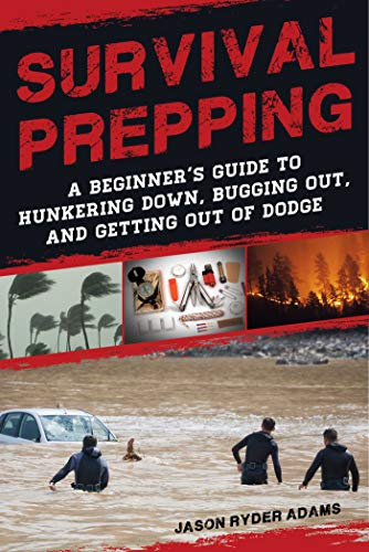 Pdf Outdoors Survival Prepping: A Guide to Hunkering Down, Bugging Out, and Getting Out of Dodge