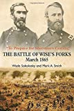 """To Prepare for Sherman's Coming"": The Battle of Wise's Forks, March 1865"