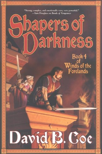 Shapers of Darkness: Book Four of Winds of the Forelands (Winds of the Forelands Tetralogy) PDF