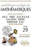 Problèmes de mathématiques posés aux concours des grandes écoles commerciales option scientifique