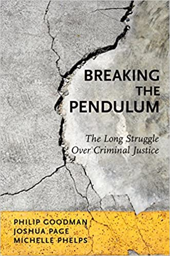 Breaking the Pendulum: The Long Struggle Over Criminal