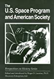 The U. S. Space Program and American Society, Roger D. Launius, 1579600085