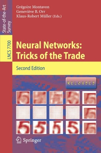 Neural Networks: Tricks of the Trade (Lecture Notes in Computer Science) by Gr Goire Montavon