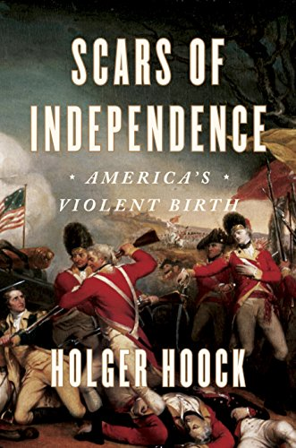 Amazon scars of independence americas violent birth ebook scars of independence americas violent birth by hoock holger fandeluxe Images