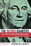 The Blood Bankers: Tales from the Global Underground Economy