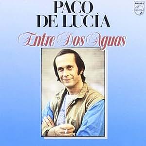 Paco de Lucia - Entre Dos Aguas - Amazon.com Music